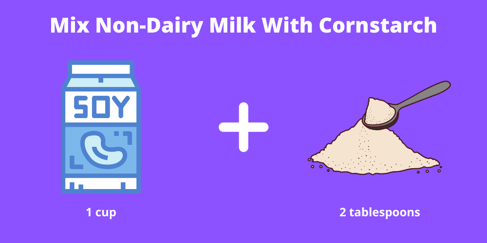 non dairy milk with cornstarch